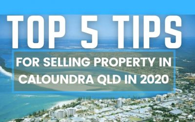 Top 5 Tips for Selling Property in Caloundra 2020